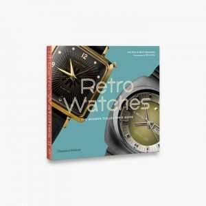 Thames & Hudson Retro Watches: The Modern Collector's Guide